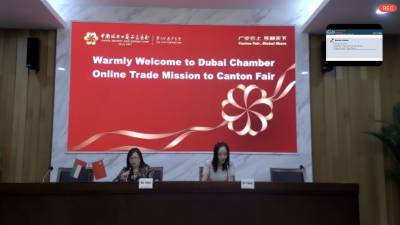 Dubai Chamber hosts online trade mission to China's Canton Fair